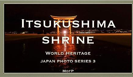 ITSUKUSHIMA JINJYA world Heritage 厳島神社 世界遺産: 日本の写真シリーズ その3 (Japan Photo Series) (English Edition)