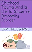 Childhood Trauma And Its Link To Borderline Personality Disorder