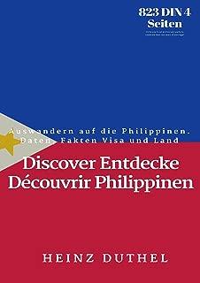 Discover Entdecke Découvrir Philippinen: Auswandern auf die Philippinen. Daten, Fakten Visa und Land (German Edition)