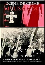 "SCÈNE DE CRIME PIUSHEIM: SCÈNE DE CRIME PIUSHEIM. ABUS DANS UNE ""INSTALLATION INFERNALE"" (German Edition)"