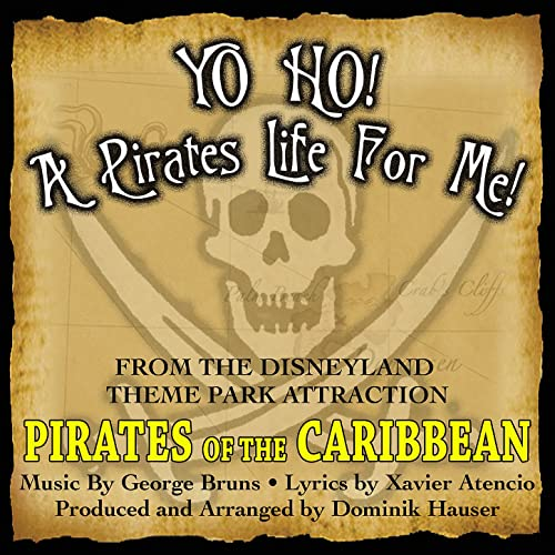 Yo Ho Yo Ho A Pirates Life For Me Theme Song From