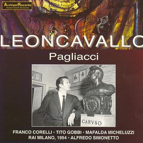 Ruggero Leoncavallo: Pagliacci (Rai, Milano 1954) di Franco Corelli, Tito  Gobi, Mafalda Micheluzzi su Amazon Music - Amazon.it