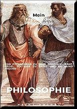 Mein Freund die Philosophie: Von Pythagoras zu Zeus, Immanuel Kant, Hegel, Voltaire zu Satre und Siegmund Freund.