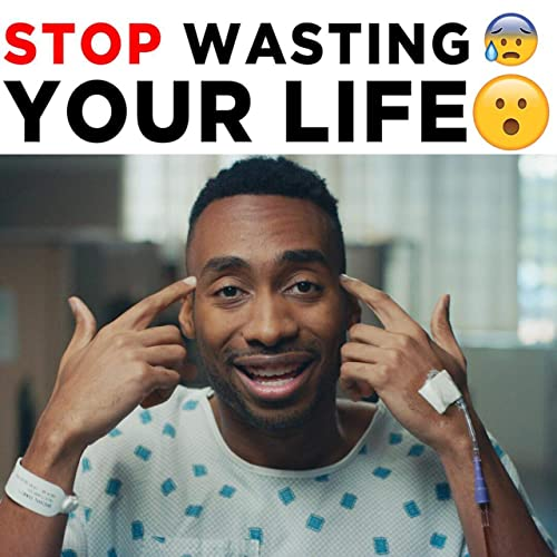 STOP Wasting Your LIFE – Prince Ea
