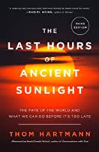 The Last Hours of Ancient Sunlight: Revised and Updated Third Edition: The Fate of the World and What We Can Do Before It'...