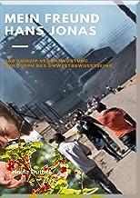 MEIN FREUND, HANS JONAS: PHILOSOPH DES UMWELTBEWUSSTSEINS