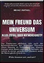 Mein Freund Das Universum: Alles Zufall oder Notwendigkeit?