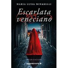 Escarlata veneciano (Misterios venecianos nº 1)