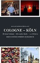 Discover Entdecke Découvrir Cologne Köln: + 250 Pictures (German Edition)