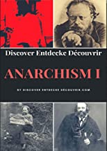 Discover Entdecke Decouvrir Anarchism I: What is Anarchism? (English Edition)
