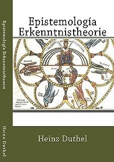 Epistemología Erkenntnistheorie: La primera frontera imprecisa es la que mantienen los conceptos de epistemología y teoría del conocimiento (English Edition)