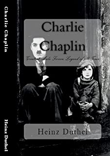 Charlie Chaplin: Greatest Male Screen Legend of all Time (German Edition)