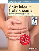 Aktiv leben - trotz Rheuma: Mit der modernen Rheuma-Therapie Schmerzen lindern und Gelenkschäden stoppen. Zertifiziert von...