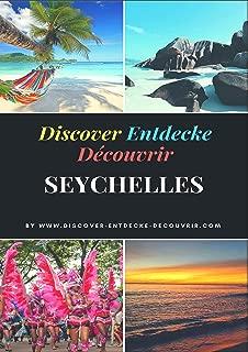 Discover Entdecke Découvrir Seychelles Travelogue: Wie Du Deinen Traum leben kannst, findest Du hie (Discover-Entdecke-Decouvrir.com Book 69) (English Edition)