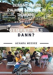 Demenz was dann?: Dement unter Palmen – Pflege in Thailand (German Edition)