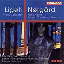 Ligeti : Violin Concerto / Norgard: Helle Nacht / The Secret Melody