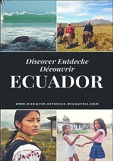 Discover Entdecke Découvrir Ecuador: Reise- und Sicherheitsinformationen Ecuador (German Edition)