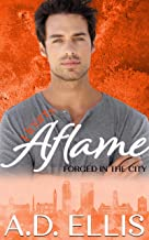 Hearts Aflame (Forged in the City Book 3)