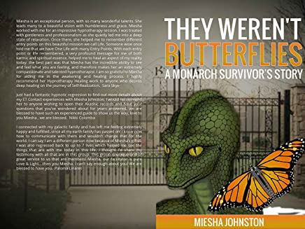 They Weren't Butterflies: A Monarch Survivors's Story (2 Book 3)