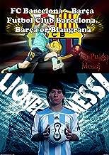 FC Barcelona – Barça Futbol Club Barcelona. Barça or Blaugrana: Barça or Blaugrana (English Edition)