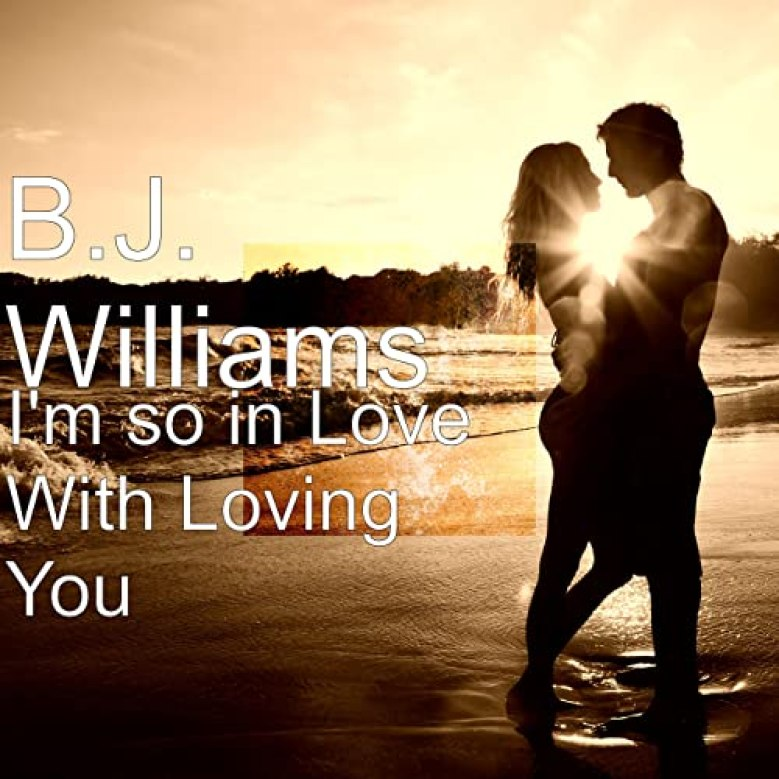I'm so in Love With Loving You by B.J. Williams on Amazon Music - Amazon.com