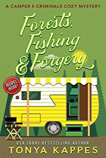 Forests, Fishing, & Forgery: A Camper and Criminals Cozy Mystery Series Book 3 (A..