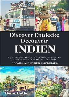 Discover Entdecke Decouvrir Indien: Yoga in Goa, Indien, Eisenbahn, Wasserfall – Der indischen Lehre auf der Spur (German Edition)
