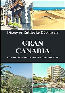 Discover Entdecke Découvrir Gran Canaria: GRAN CANARIA TRAVELOGUE (www.discover-entdecke-decouvrir.com/ 12) (German Edition)