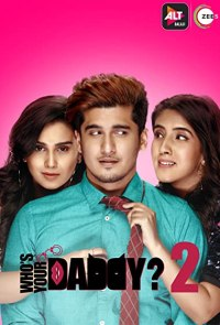 [18+] Who's Your Daddy (Season 2) Hindi WEB-DL 1080p 720p 480p