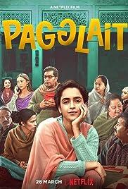 Download Pagglait (2021) Hindi Netflix 480p [400MB]   720p [1GB]   1080p [2GB]