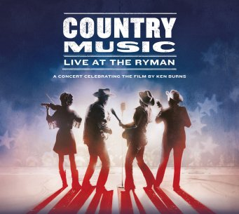 Country Music: Live at the Ryman - A Concert Celebrating the Film ...