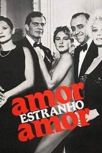 Amor, Estranho Amor 1982 Nacional Online