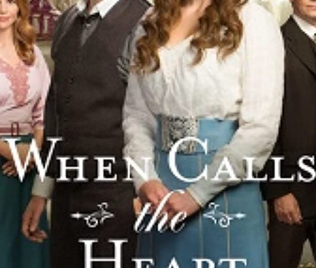 When Calls The Heart Tv Series  Imdb