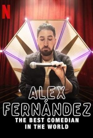 Alex Fernández: O Melhor Comediante do Mundo Legendado Online