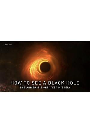 BBC – Como Ver Um Buraco Negro: O Maior Mistério do Universo Legendado Online