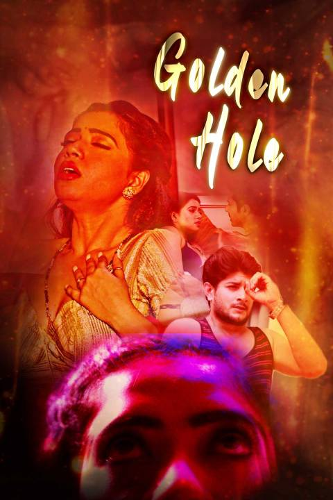 [18+] Golden Hole (2020) S01 UNRATED Hindi Complete Hot Web Series 480p