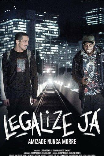 Legalize Já! – Amizade Nunca Morre Nacional Online