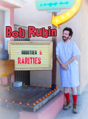 Bob Rubin: Oddities and Rarities Legendado Online