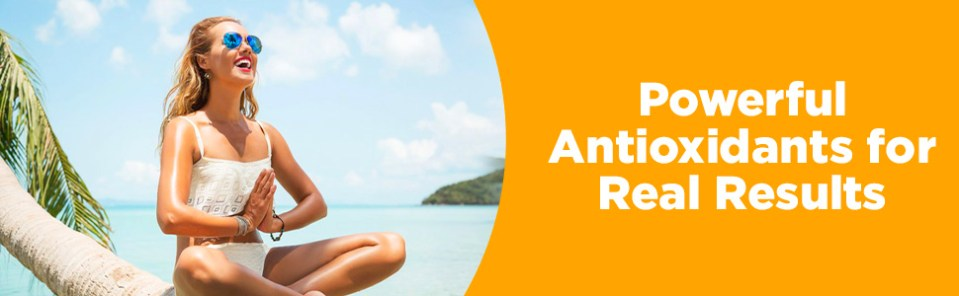 Powerful Antioxidants for Real Results