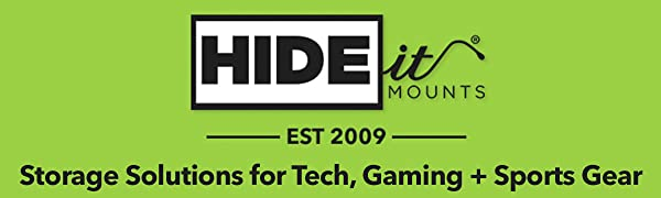 HIDEit Mounts - Storage Solutions for Tech, Gaming + Sports Gear