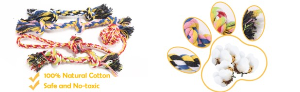 The rope toys made of tight, natural cotton material that is non-toxic and safe for your dog.