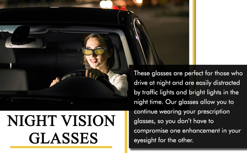 Night vision glasses are perfect for those who drive at night