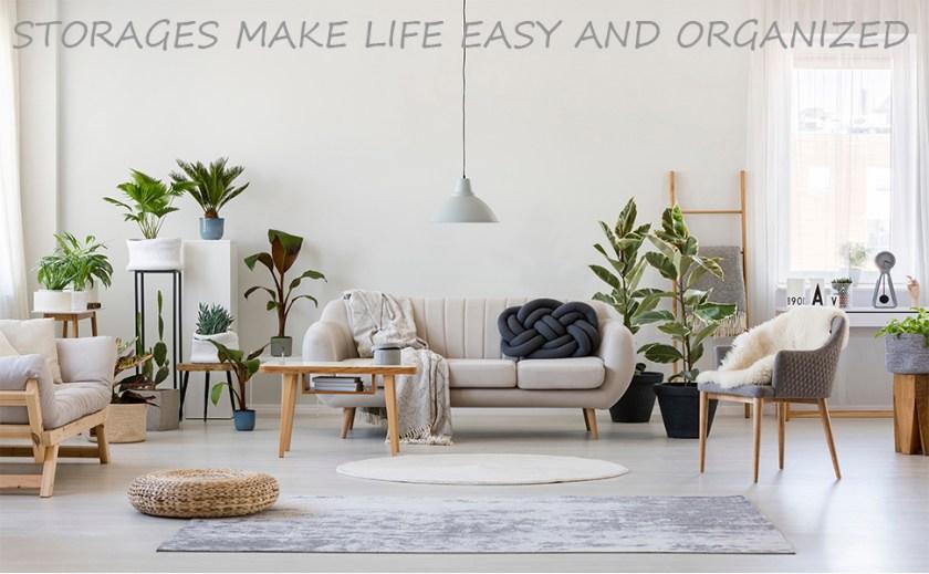 Storage make life simple and organized