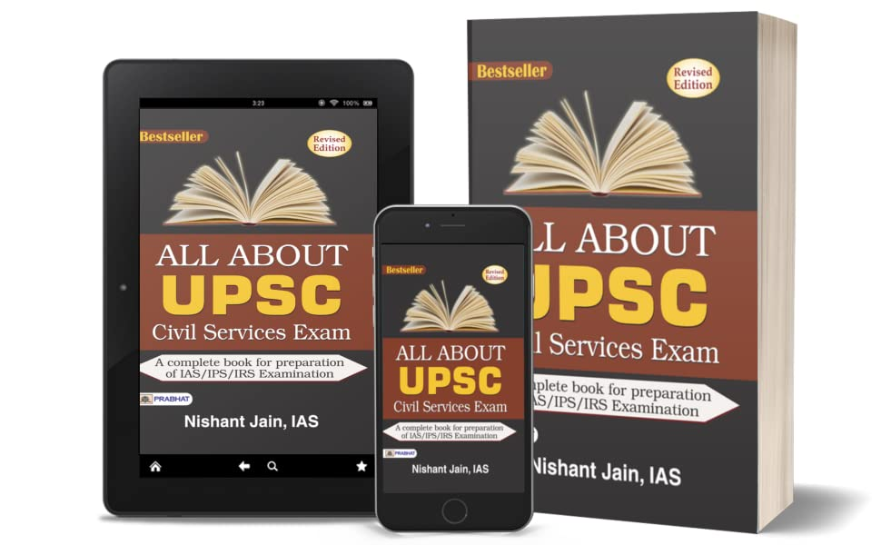 All About UPSC Civil Services Exam by Nishant Jain
