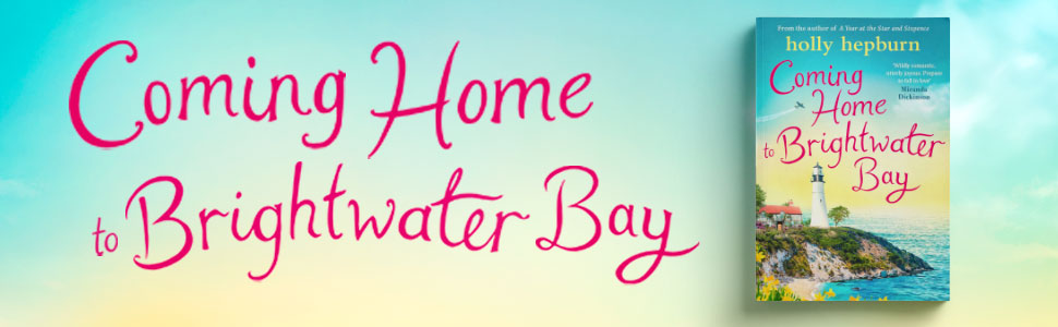 Coming Home to Brightwater Bay eBook: Hepburn, Holly: Amazon.co.uk: Kindle  Store