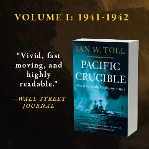 Pacific War Trilogy Ian Toll Pacific Crucible