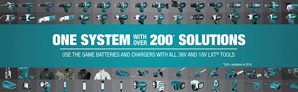 one system with over 200 plus solutions same batteries chargers 36v 18v LXT tools in 2018
