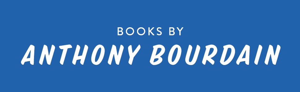 Books by Anthony Bourdain