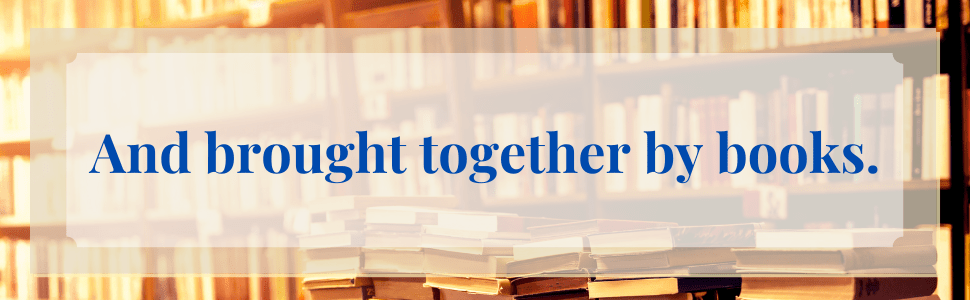 And brought together by books.