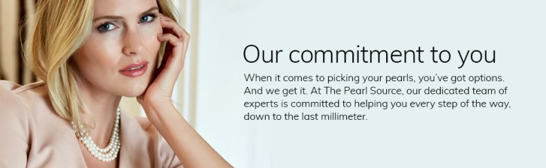 Our commitment to you. The Pearl Source's dedicated team of experts is committed to helping you.